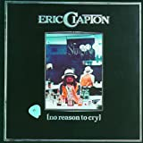 No Reason To Cryby Eric Clapton