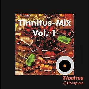 Tinnitus-Mix Vol. 1 Hörspiel