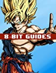 Dragon Ball XenoVerse Strategy Guide...