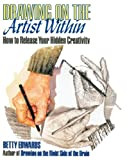 DRAWING ON THE ARTIST WITHIN: How to Release Your Hidden Creativity (0006372643) by Edwards, Betty