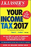 J.K. Lassers Your Income Tax 2017: For Preparing Your 2016 Tax Return