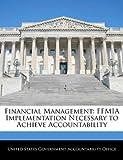 Financial Management: Ffmia Implementation Necessary to Achieve Accountability