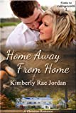 Home Away from Home: A Christian Romance (Home to Collingsworth Book 2) (English Edition)
