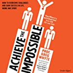 Achieve the Impossible (Unabridged)