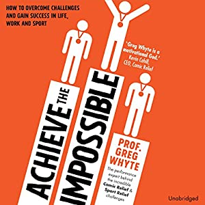 Achieve the Impossible Hörbuch