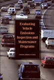 img - for Evaluating Vehicle Emissions Inspection and Maintenance Programs book / textbook / text book