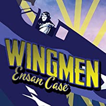 Wingmen (       UNABRIDGED) by Ensan Case Narrated by Adam Schulmerich