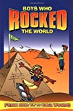 img - for Boys Who Rocked the World: From King Tut to Tiger Woods (2001-06-09) book / textbook / text book