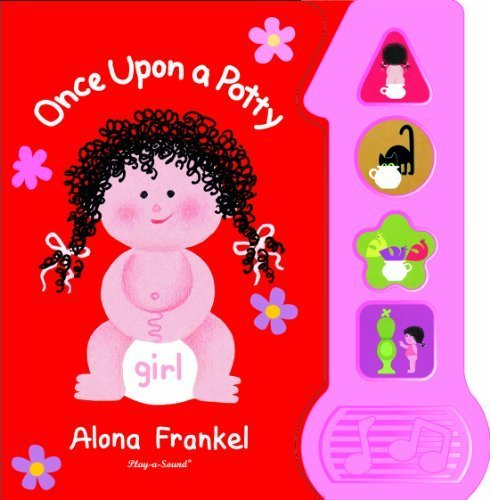 Once Upon A Potty Sound Book For Girls (Play A Sound) By Editors Of Publications International Ltd., Alona Frankel (2010) Board Book