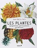 """Afficher """"Les plantes qui guérissent, qui nourrissent, qui décorent"""""""