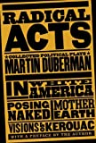 Radical Acts: Collected Political Plays (1595584072) by Duberman, Martin