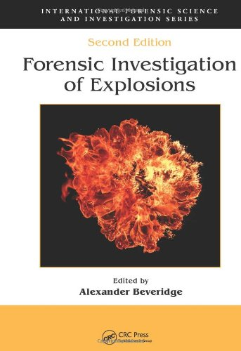 Forensic Investigation Of Explosions, Second Edition (International Forensic Science And Investigation)