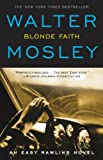 img - for Blonde Faith (Easy Rawlins Mystery) book / textbook / text book