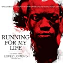 Running for My Life: One Lost Boy's Journey from the Killing Fields of Sudan to the Olympic Games (       UNABRIDGED) by Lopez Lomong Narrated by Brandon Hirsch
