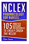 NCLEX: Pharmacology for Nurses: 105 N...