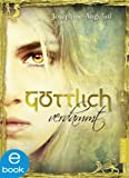 Göttlich verdammt: Band 1 (Göttlich-Trilogie) (German Edition)