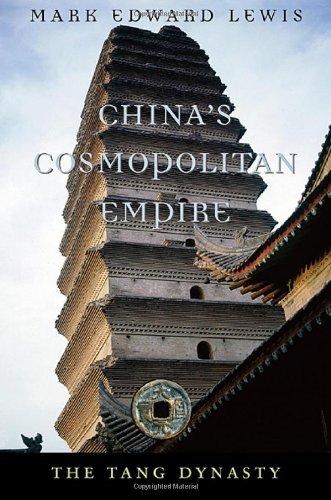 China's Cosmopolitan Empire: The Tang Dynasty (History of...