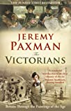The Victorians: Britain Through the Paintings of the Age (1846077443) by Paxman, Jeremy