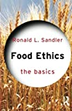 img - for Food Ethics: The Basics book / textbook / text book