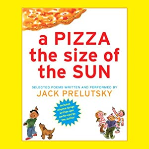 A Pizza the Size of the Sun | [Jack Prelutsky]
