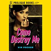 Come Destroy Me | [Vin Packer]