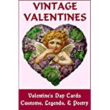 VINTAGE VALENTINES: Valentine's Day Cards, Customs, Legends & Poetry (Vintage Memories)by Paul K. Stevens