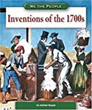 Inventions of the 1700s (We the People: Revolution and the New Nation)