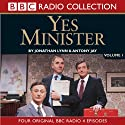 Yes Minister Volume 1 Radio/TV Program by Jonathan Lynn, Antony Jay Narrated by  uncredited