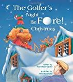 img - for The Golfer's Night BeFore! Christmas by Robert Bernardini (2004-01-30) book / textbook / text book