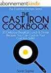 The Cast Iron Cookbook: 30 Delicious...
