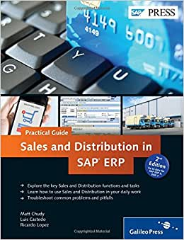Sales And Distribution In SAP ERP - Practical Guide (2nd Edition)