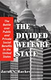 img - for The Divided Welfare State: The Battle over Public and Private Social Benefits in the United States book / textbook / text book
