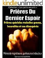 Pri�res Du Dernier Espoir: Pri�res de magn�tiseurs, gu�risseurs et rebouteux (Collection