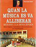 img - for Quan la musica es va alliberar. Mozart i la seva epoca book / textbook / text book