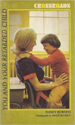 You and your retarded child (Crossroads)