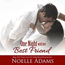 One Night with Her Best Friend Audiobook by Noelle Adams Narrated by Carly Robins