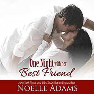 One Night with Her Best Friend Audiobook