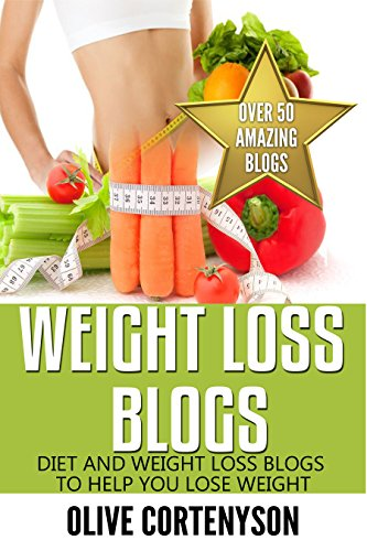 Weight Loss Blogs: Diet and Weight Loss Information and Resources to help you lose weight