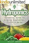 Hydroponics: The Hydroponics Gardenin...