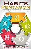 Habit Change: Habit Pentagon, 5 Amazing Steps to transform your personal life (Rich Habit Book 2)
