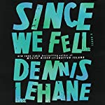 Since We Fell: A Novel | Dennis Lehane