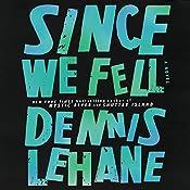 Since We Fell: A Novel   [Dennis Lehane]