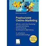"""Praxiswissen Online-Marketing: Affiliate- und E-Mail-Marketing, Keyword-Advertising, Online-Werbung, Suchmaschinen-Optimierungvon """"Erwin Lammenett"""""""