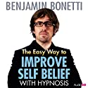 The Easy Way to Improve Self-Belief with Hypnosis