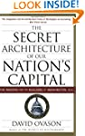 The Secret Architecture of Our Nation...