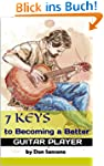 7 Keys to Becoming a Better Guitar Pl...