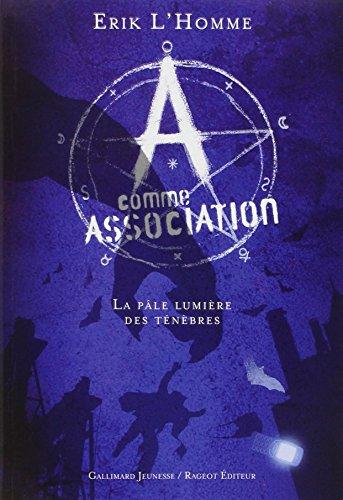 A comme Association, I:La pâle lumière des ténèbres: A comme association 1