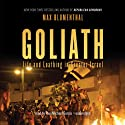 Goliath: Life and Loathing in Greater Israel (       UNABRIDGED) by Max Blumenthal Narrated by Paul Michael Garcia