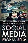 Social Media Marketing: The Ultimate...