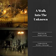 A Walk into the Unknown Audiobook by Marie Tayse Narrated by Peter L. Delloro
